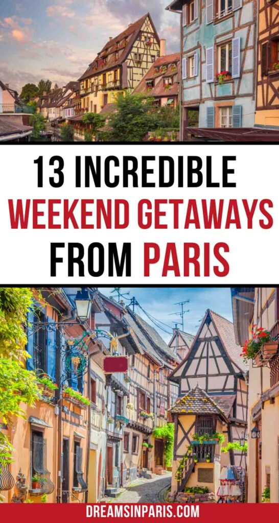 Want to take a quick escape from Paris? Here are the best weekend trips from Paris that you'll enjoy.| Best weekend getaways from Paris| Best train trips from Paris| best day trips from Paris by train| Paris weekend away trips| best Paris weekend trips| best cities in France to visit from Paris| best road trips from Paris| best Paris weekend breaks| the best weekend getaway from Paris